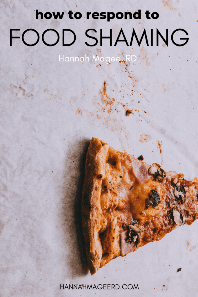 Has anyone ever made unwarranted, negative comments about your food or eating habits? These comments are examples of food shaming and this post will teach you how to respond and shut down the food-shamers with confidence.