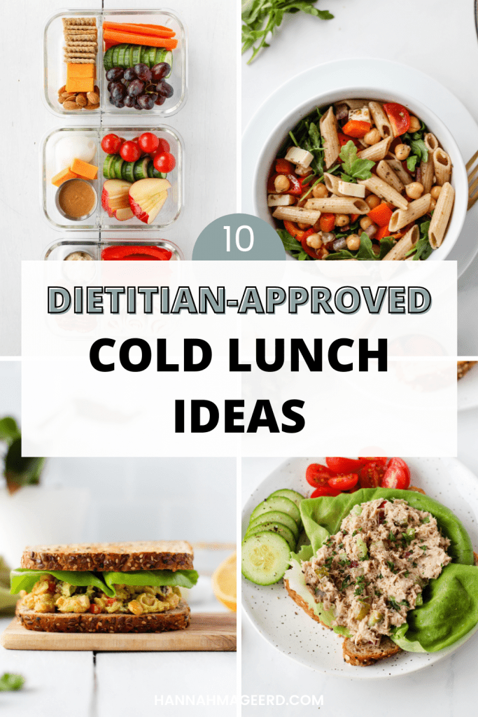 This collection of 10 easy dietitian-approved cold lunch ideas are perfect to pack for work or school. This round up includes lunch ideas that are easy to make, balanced, and delicious.