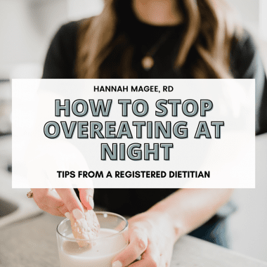 """Dietitian eating a cookie. Text reads """"How to Stop Overeating at Night - Tips from a Registered Dietitian"""""""